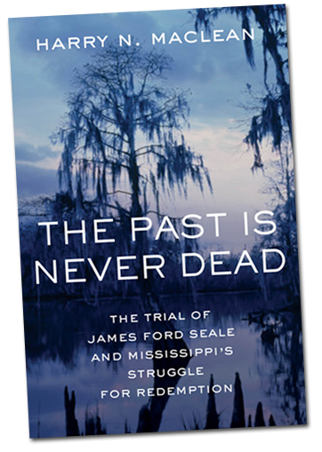 Harry N. MacLean - The Past is Never Dead book